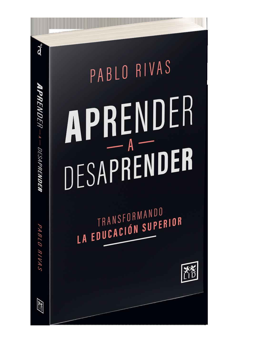 Libro de Pablo Rivas, CEO de Global Alumni: Aprender a Desaprender